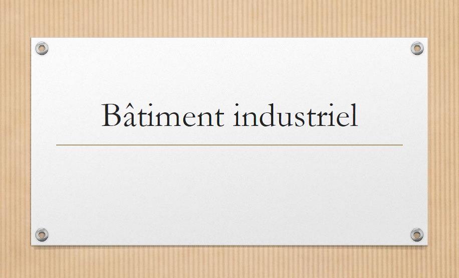 batiment industriel guillaumie